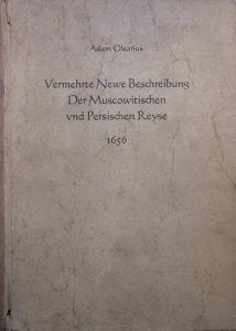 (Adam Olearius, Vermehrte Newe Beschreibung Der Muscowitischen vnd Persischen Reyse 1656, (HZ1849