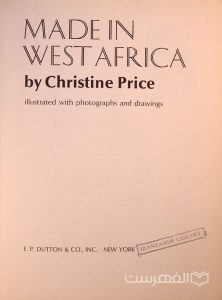 MADE IN WESTAFRICA, By Christine Price, illustrated with photographs and drawings, چاپ آمریکا, (MZ2209)