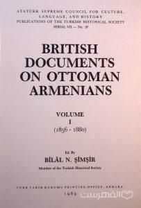 BRITISH DOCUMENTS ON OTTOMAN ARMENIANS, Ed. By BILAL N. SIMSIR, چاپ ترکیه, 4جلدی, (HZ2380)
