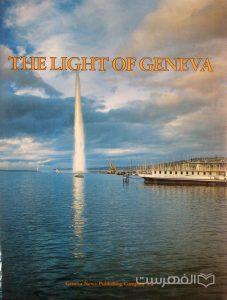 THE LIGHT OF GENEVA, Geneva News Publishing Company s.a., چاپ سوئیس, (HZ2824)