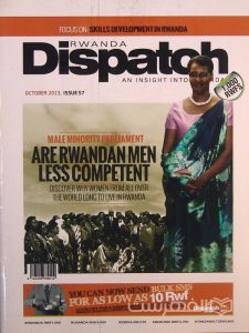 Dispatoh, RWANDA, FOCUS ON SKILLS DEVELOPMENT IN RWANDA, OCTOBER 2013, ISSUE 57, MALE MINORITY PARLIAMENT, ARE RWANDAN MEN LESS COMPETENT, چاپ آفریقا, (MZ3355)