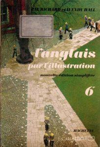 L'ANGLAIS PAR L'ILLUSTRATION, CLASSIQUES HACHETTE, چاپ فرانسه, (HZ3610)